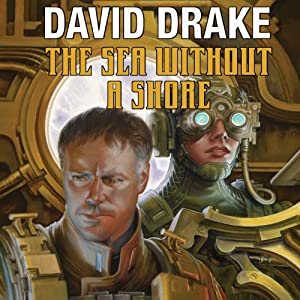 The Sea Without a Shore: RCN Series, Book 10 | [David Drake]