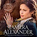 To Win Her Favor (       UNABRIDGED) by Tamera Alexander Narrated by Melba Sibrel