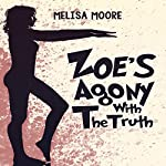 Zoe's Agony with the Truth: Contemporary - Thrillers, Book 1 | Melisa Moore