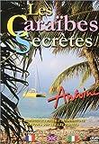 Antoine : Les Caraïbes secrètes