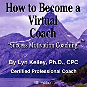 How to Become a Virtual Coach or Therapist | [Lyn Kelley]