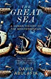 The Great Sea: A Human History of the Mediterranean (0141977167) by Abulafia, David