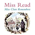 Miss Clare Remembers Audiobook by  Miss Read Narrated by Gwen Watford