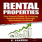 Rental Properties: The Proven Guide to Creating Passive Income Through Real Estate Investing Hörbuch von K. Connors Gesprochen von:  Stephen Strader, the Voice Ranger