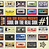 Soul On The Real Side: Vol.1