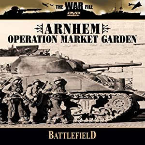 Battlefield: Arnhem - Operation Market Garden