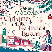 Christmas at Little Beach Street Bakery   Livre audio Auteur(s) : Jenny Colgan Narrateur(s) : Anne-Marie Piazza