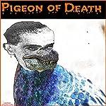 Pigeon of Death   Jeffrey Jeschke