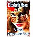 A Most Dangerous Lady (Regency Romance)by Elizabeth Moss