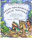 Feliz Nochebuena, Feliz Navidad: Christmas Feasts of the Hispanic Caribbean