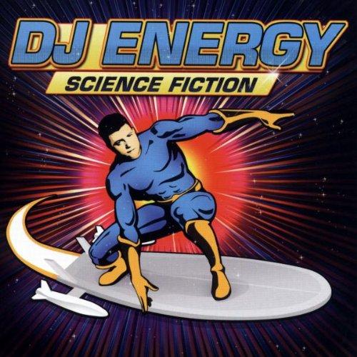 Science Fiction:Dj Energy