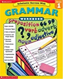 Scholastic Success With Grammar: Grade 1 (Scholastic Success with Workbooks: Grammar)