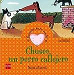 Chusco, Un Perro Callejero/ Chusco, A...