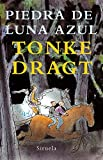 Piedra de luna azul (Spanish Edition) (8498412765) by Tonke Dragt
