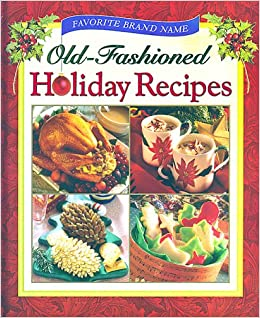 Favorite Brand Name: Old-Fashioned Holiday Recipes: 9780785386445