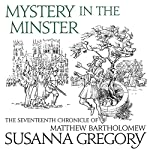 Mystery in the Minster: The Seventeenth Chronicle of Matthew Bartholomew | Susanna Gregory