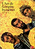 echange, troc David Talbot Rice - L'art de l'Empire byzantin