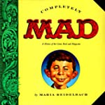 Completely Mad: A History of the Comi...