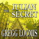 The Julian Secret: A Lang Reilly Thriller, Book 2 (       UNABRIDGED) by Gregg Loomis Narrated by Tim Campbell