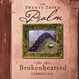 img - for The Twenty-third Psalm For The Brokenhearted book / textbook / text book