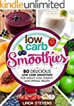 Low Carb Smoothies: 80 Delicious Low...