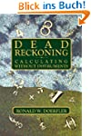 Dead Reckoning: Calculating Without I...