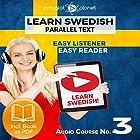 Learn Swedish Easy Reader - Easy Listener - Parallel Text - Swedish Audio Course No. 3 Hörbuch von  Polyglot Planet Gesprochen von: Hana Jonasson, Christopher Tester