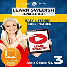 Learn Swedish Easy Reader - Easy Listener - Parallel Text - Swedish Audio Course No. 3 Audiobook by  Polyglot Planet Narrated by Hana Jonasson, Christopher Tester
