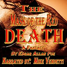 The Mask of the Red Death (       UNABRIDGED) by Edgar Allan Poe Narrated by Mike Vendetti