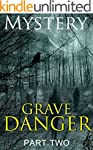 Mystery: Grave Danger - Part Two: Mys...