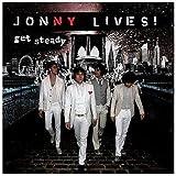 Get Steady ~ Johny Lives!