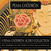 The Pema Chodron Audio Collection  by Pema Chodron Narrated by Pema Chodron