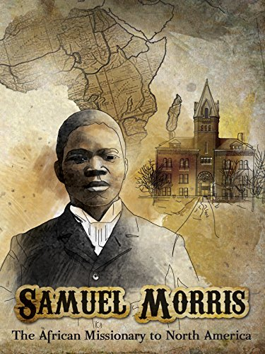 Samuel Morris: African Missionary to North America