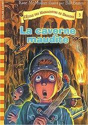 L'école des massacreurs de dragons, tome 3 : La Caverne maudite