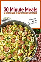 30 Minute Meals: 30 Recipes Under 30 Minutes From Start To Table