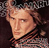 Foolish Behaviour Rod Stewart