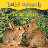 Baby Animals: In the Forest [ボードブック] / Kingfisher (著); Kingfisher Books Ltd (刊)