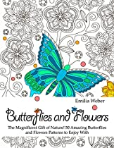 BUTTERFLIES AND FLOWERS: THE MAGNIFICENT GIFT OF NATURE! 50 AMAZING BUTTERFLIES AND FLOWERS PATTERNS TO ENJOY WITH (BUTTERFLY PATTERN, FLOWER PATTERNS, BUTTERFLY DESIGNS)