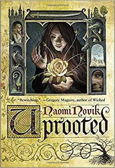 The cover of Uprooted by Naomi Novik