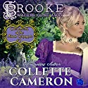 Brooke: Wagers Gone Awry: Conundrums of the Misses Culpepper, Book 1 Audiobook by Collette Cameron Narrated by Stevie Zimmerman