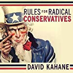 Rules for Radical Conservatives: Beating the Left at Its Own Game to Take Back America | David Kahane