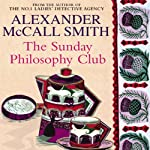 The Sunday Philosophy Club (       ABRIDGED) by Alexander McCall Smith Narrated by Phyllis Logan