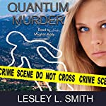 Quantum Murder | Lesley L. Smith