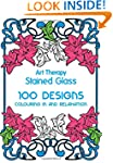 Art Therapy: Stained Glass: 100 Desig...