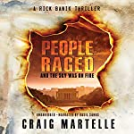 People Raged and the Sky Was on Fire: Rick Banik Thrillers, Book 1   Craig Martelle