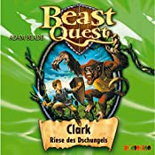 Clark, Riese des Dschungels (Beast Quest 8) | Adam Blade