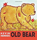 Old Bear (0061552054) by Henkes, Kevin