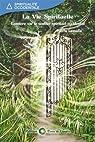 La Vie Spirituelle : Lumière sur le sentier spirituel occidental par Lassalle