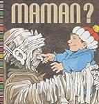 Maman ?