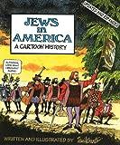 Jews in America, New Edition: A Cartoon History